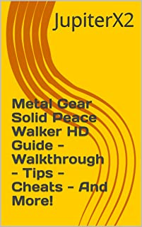 Metal Gear Solid Peace Walker HD Guide - Walkthrough - Tips - Cheats - And More! (English Edition)