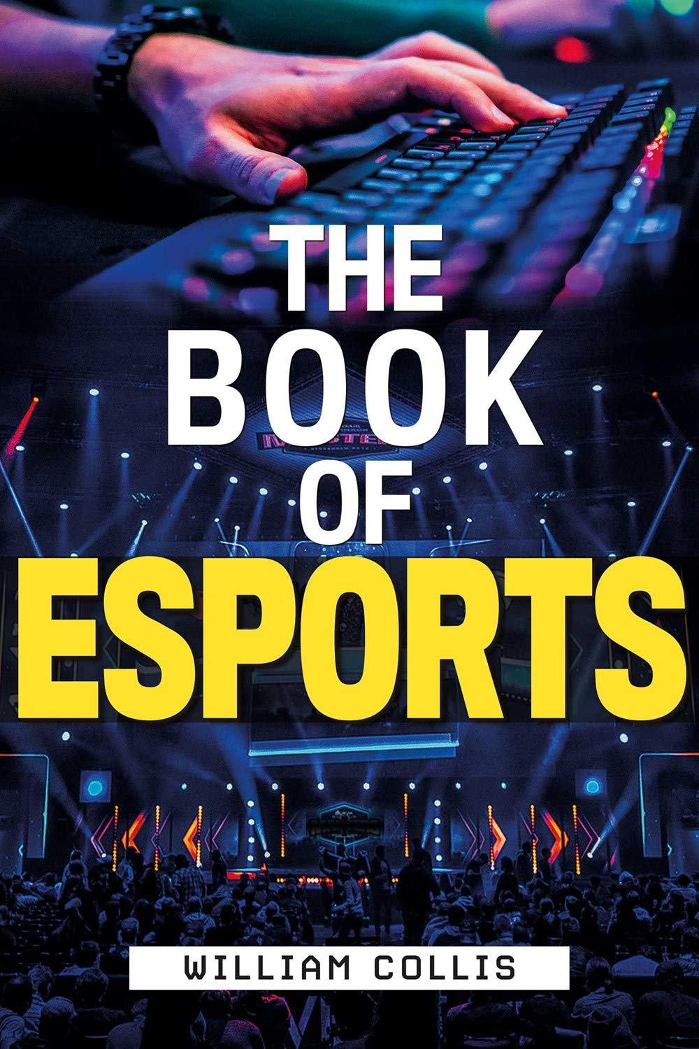 Image OfThe Book Of Esports: The Definitive Guide To Competitive Video Games