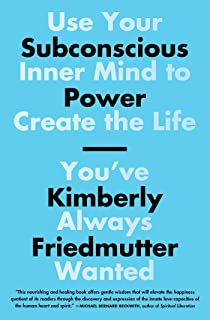 Subconscious Power: Use Your Inner Mind to Create the Life You've Always Wanted