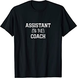 Assistant to the Coach Sports Team apparel T-Shirt