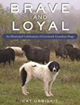Brave and Loyal: An Illustrated Celebration of Livestock Guardian Dogs