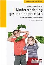 Kinderernährung - gesund und praktisch: So macht Essen mit Kindern Freude (German Edition)