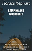 Camping and woodcraft: a handbook for vacation campers and for travelers in the wilderness (1921)