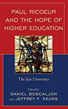 Paul Ricoeur and the Hope of Higher Education: The Just University