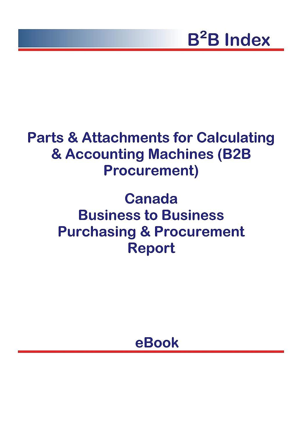 海港毎月寛容Parts & Attachments for Calculating & Accounting Machines (B2B Procurement) in Canada: B2B Purchasing + Procurement Values (English Edition)