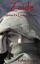 Zaide: Mozart's Lost Opera