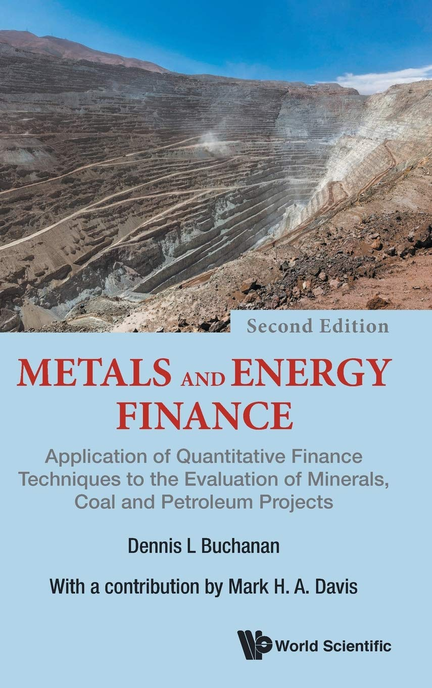 Download Metals and Energy Finance: Application of Quantitative Finance Techniques to the Evaluation of Minerals, Coal and Petroleu...