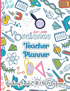 July-June Science Teacher Planner: Undated Teacher Agenda Planner For Class Organization And Planning For 52 Week Or Month...