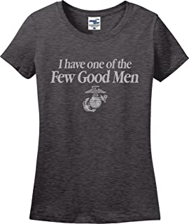 I Have One of The Few Good Men Mom Wife Girlfriend Ladies T-Shirt (S-3X)