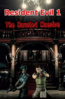 Resident Evil 1: The Haunted Mansion