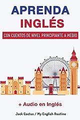 Aprenda Inglés con cuentos de nivel principiante a medio: Mejore sus habilidades de comprensión lectora y audición en Inglés! (Spanish Edition) eBook Kindle