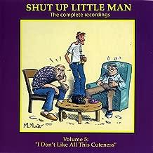 Shut Up Little Man - Complete Recordings Volume 5:
