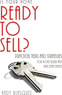 Is Your Home Ready to Sell?: Practical Tasks and Strategies for Home Sellers and Real Estate Agents