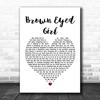 Brown Eyed Girl White Heart Song Lyric Art Music Quote Gift Poster Print