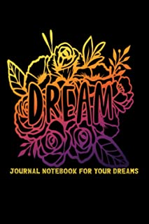 Dream journal notebook for your dreams: A journal for recording your weird dreams - Diary For Recording Dream Interpretations
