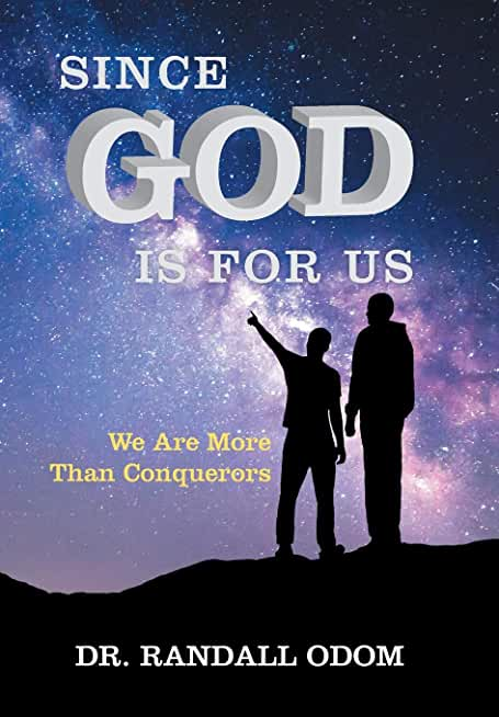 Since God Is for Us: We Are More Than Conquerors