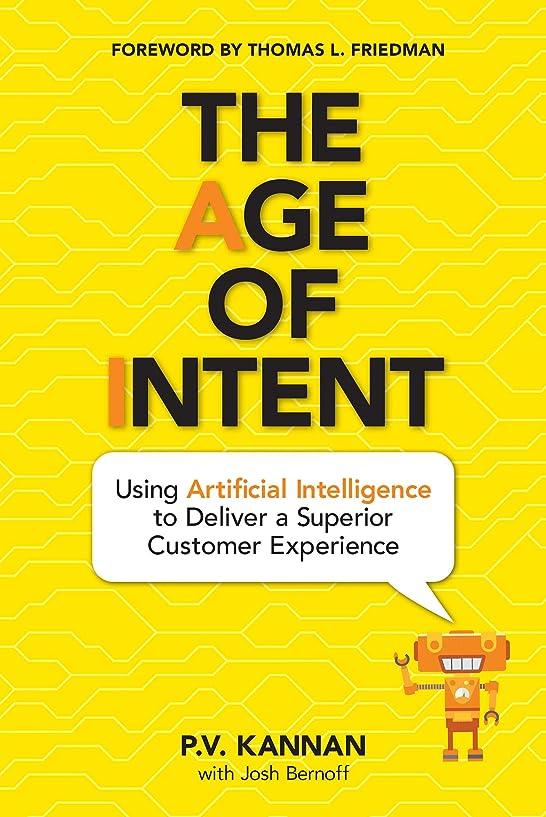 過言スポーツちらつきThe Age of Intent: Using Artificial Intelligence to Deliver a Superior Customer Experience (English Edition)