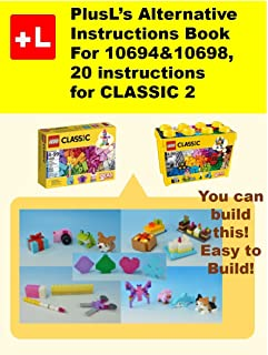 PlusL's Alternative Instruction For 10694&10698,20 instructions for CLASSIC 2: You can build the 20 instructions for CLASSIC 2 out of your own bricks!