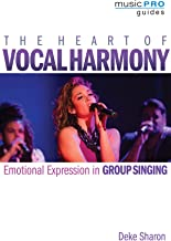 The Heart of Vocal Harmony: Emotional Expression in Group Singing (Music Pro Guides)