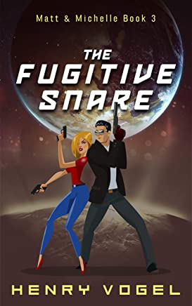 The Fugitive Snare: Matt & Michelle Book 3 (English Edition)