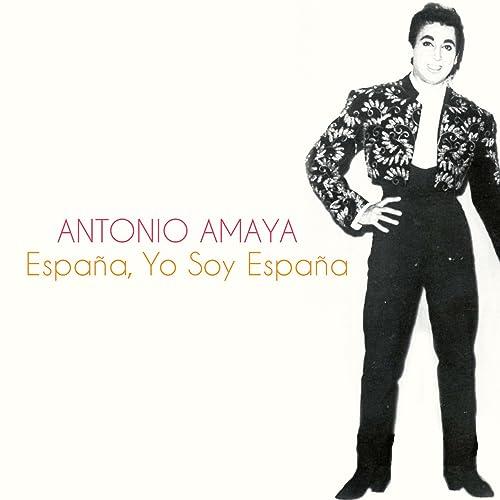 España, Yo Soy España de Antonio Amaya en Amazon Music - Amazon.es