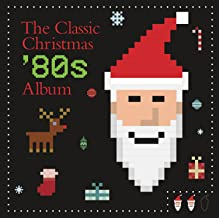 The Classic Christmas 80s Album