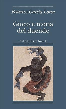 Gioco e teoria del duende (Biblioteca minima Vol. 12)