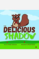 The Delicious Shadow: A Children's Picture Book Kindle Edition