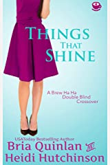 Things That Shine: (A Brew Ha Ha Crossover) Kindle Edition