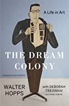 The Dream Colony: A Life in Art