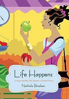 Life Happens: Living a Healthy Life Despite a Chronic Illness