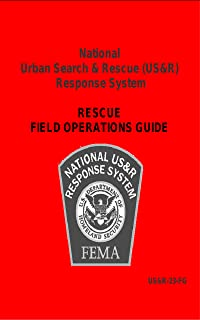 National Urban Search & Rescue (US&R) Response System Rescue Field Operations Guide