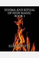 Dogma and Ritual of High Magic. Book I (English Edition) eBook Kindle