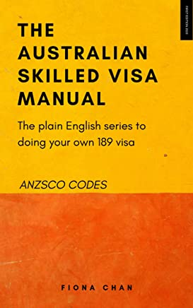 Skilled Independent Visa 189 - ANZSCO Codes (The Australian Skilled Visa Manual Book 3) (English Edition)