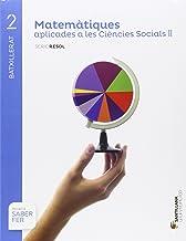 MATEMATIQUES APLICADES A LES CIENCIES SOCIALS II SERIE RESOL 2 BTX SABER FER - 9788491302834