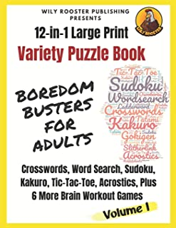 Boredom Busters for Adults: 12-in-1 Large Print Variety Puzzle Book - Volume 1: Crosswords, Word Search, Sudoku, Tic-Tac-T...