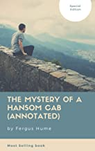 The Mystery of a Hansom Cab (Annotated): Special Edition