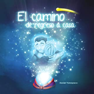 El camino de regreso a Casa: Buscando a Papá (Spanish Edition)