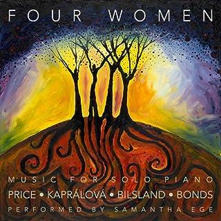 Four Women: Music for Solo Piano by Price, Kaprálová, Bilsland and Bonds