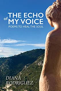 The Echo of My Voice: Poems to Heal the Soul