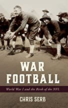 War Football: World War I and the Birth of the NFL