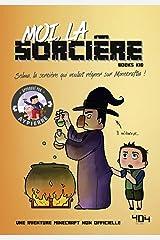 Moi, la sorcière - Une aventure Minecraft - Roman junior - Dès 8 ans (La vie secrète des monstres) (French Edition) Kindle Edition