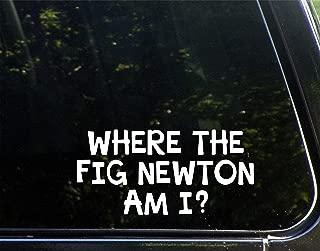 Funny Sticker for Men Where The Fig Newton Am I? Vinyl Decal Sticker for Windows Car Trucks Laptop 8 inch