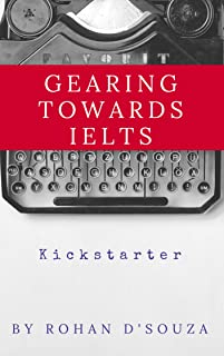 Gearing Towards IELTS: Preparatory Material for students preparing for IELTS (English Edition)