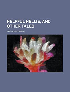Helpful Nellie, and Other Tales