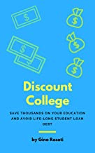 Discount College: Save Thousands on Your Education and Avoid Life-Long Student Loan Debt