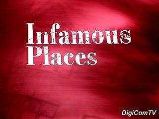 Infamous Places