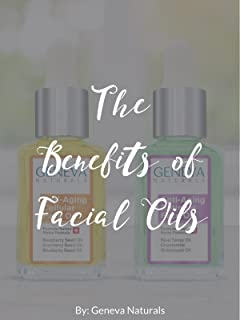 The Benefits of Facial Oils by Geneva Naturals