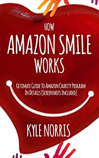 HOW AMAZON SMILE WORKS: Ultimate Guide To Amazon Charity Program In Details (Screenshots Included)