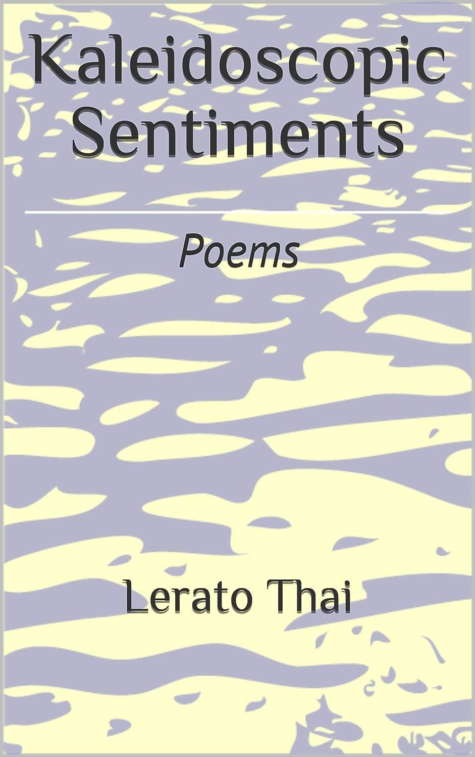 Kaleidoscopic Sentiments: Poems (English Edition)